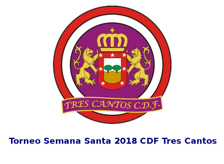 Torneo de Semana Santa 2018 CDF Tres Cantos