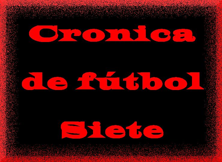 cronicas-del-futbol-siete-de-la-adcv-03-04-2017