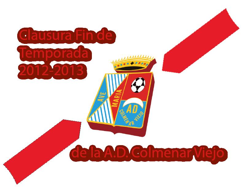 Clausura Fin de Temporada 2012-2013 A.D. Colmenar Viejo