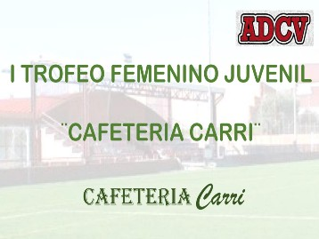 I Trofeo Femenino Juvenil Cafeteria Carri 2019