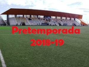 Resultados de partidos de Pretemporada 2018-2019